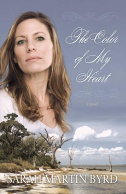 The Color of My Heart - eBook  -     By: Sarah Martin Byrd