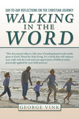 Walking in the Word: Day-to-Day Reflections on the Christian Journey - eBook  -     By: George Vink