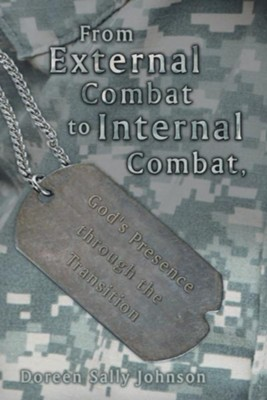 From External Combat to Internal Combat, God's presence through the transition - eBook  -     By: Doreen Johnson