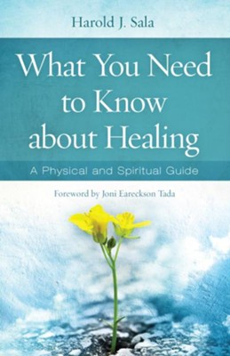 What You Need to Know About Healing: A Physical and Spiritual Guide - eBook  -     By: Harold J. Sala