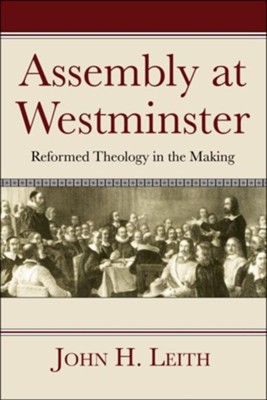 Assembly at Westminster  -     By: John H. Leith