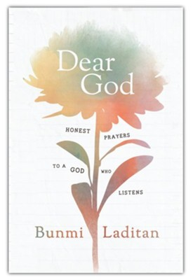 Dear God: Honest Prayers to a God Who Listens  -     By: Bunmi Laditan