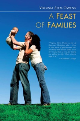 A Feast of Families  -     By: Virginia Stem Owens