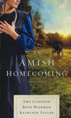 An Amish Homecoming  -     By: Amy Clipston, Beth Wiseman, Kathleen Fuller