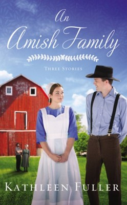 An Amish Family: Three Stories  -     By: Kathleen Fuller