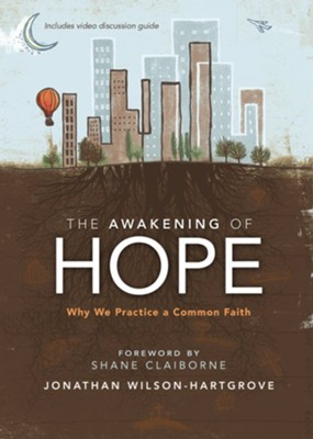 The Awakening of Hope: Why We Practice a Common Faith  -     By: Jonathan Wilson-Hartgrove