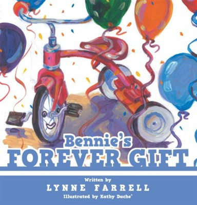 Bennie's Forever Gift - eBook  -     By: Lynne Farrell