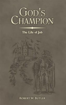 God's Champion: The Life of Job - eBook  -     By: Robert Butler