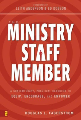 The Ministry Staff Member: A Contemporary, Practical Handbook to Equip, Encourage, and Empower - eBook  -     By: Douglas L. Fagerstrom