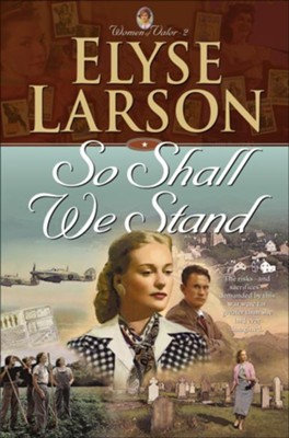 So Shall We Stand (Women of Valor Book #2) - eBook  -     By: Elyse Larson