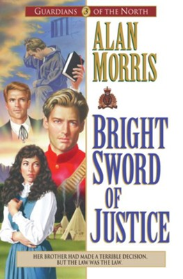 Bright Sword of Justice (Guardians of the North Book #3) - eBook  -     By: Alan Morris