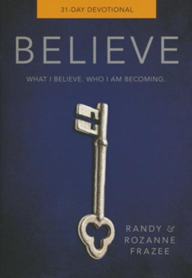 Believe, 31 Day Devotional   -     By: Randy Frazee