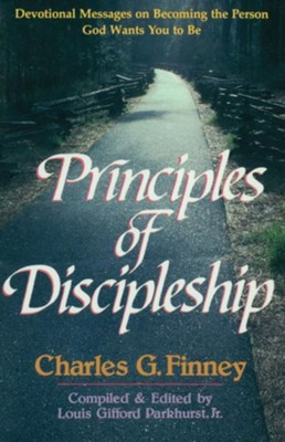 Principles of Discipleship - eBook  -     Edited By: L.G. Parkhurst Jr.     By: Charles Finney