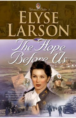 Hope Before Us, The (Women of Valor Book #3) - eBook  -     By: Elyse Larson