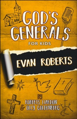 God's Generals for Kids- Volume 5: Evan Roberts  -     By: Roberts Liardon, Olly Goldenberg