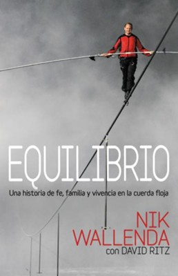 Balance: A Story of Faith, Family, and Life on the Line (Spanish) - eBook  -     By: Nik Wallenda, David Ritz