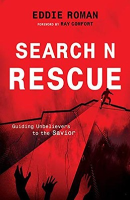 Search N Rescue: Guiding Unbelievers To The Savior  -     By: Eddie Roman