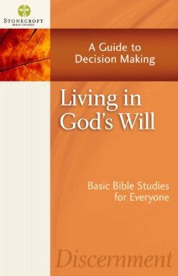 Living in God's Will: A Guide to Decision Making - eBook  -     By: Stonecroft Ministries