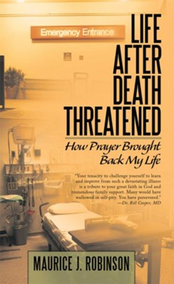 Life After Death Threatened: How Prayer brought Back my Life - eBook  -     By: Maurice Robinson