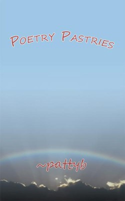 Poetry Pastries - eBook  -     By: ~pattyb