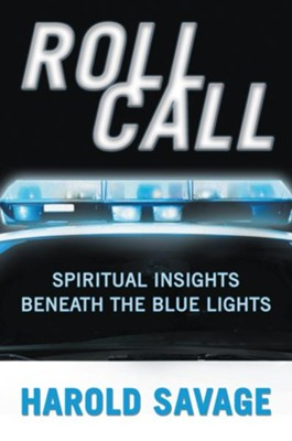 Roll Call: Spiritual Insights Beneath The Blue Lights - eBook  -     By: Harold Savage