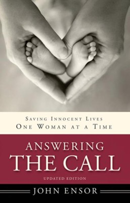 Answering the Call: Saving Innocent Lives One Woman at a Time-Updated Edition - eBook  -     By: John Ensor