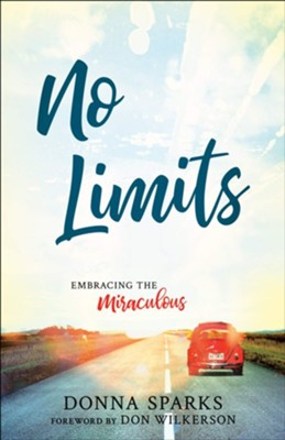 No Limits: Embracing the Miraculous  -     By: Donna Sparks