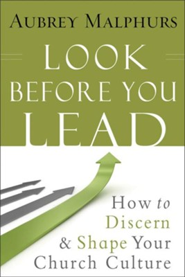 Look Before You Lead: How to Discern and Shape Your Church Culture - eBook  -     By: Aubrey Malphurs