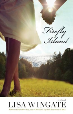 Firefly Island, Moses Lake Series #3 -eBook   -     By: Lisa Wingate