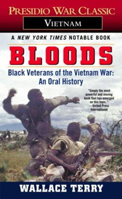 Bloods: Black Veterans of the Vietnam War: An Oral History - eBook  -     By: Wallace Terry
