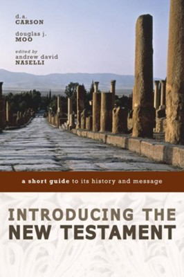 Introducing the New Testament: A Short Guide to Its History and Message - eBook  -     By: D.A. Carson, Douglas J. Moo