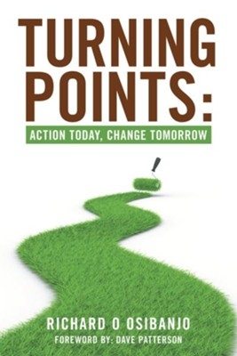 Turning Points:: Action Today,Change Tomorrow - eBook  -     By: Richard Osibanjo