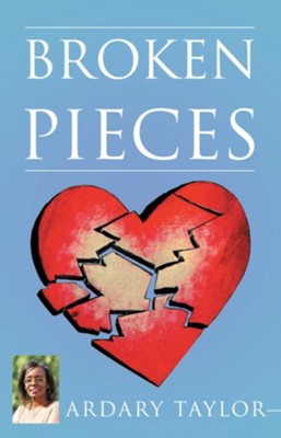 Broken Pieces - eBook  -     By: Ardary Taylor