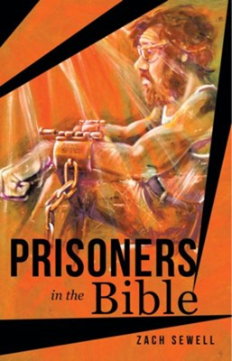 Prisoners in the Bible - eBook  -     By: Zach Sewell