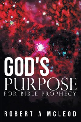 God's Purpose for Bible Prophecy - eBook  -     By: Robert McLeod