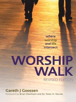 Worship Walk: where worship and life intersect - eBook  -     By: Gareth J. Goossen