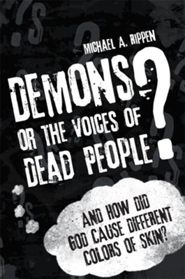 Demons? Or the Voices of Dead People? - eBook  -     By: Michael Rippen
