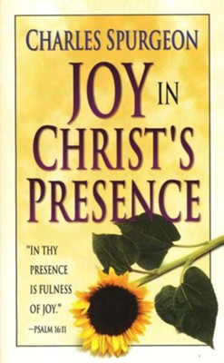 Joy In Christ's Presence   -     By: Charles H. Spurgeon