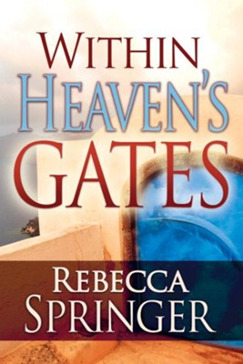 Within Heaven's Gates   -     By: Rebecca Springer