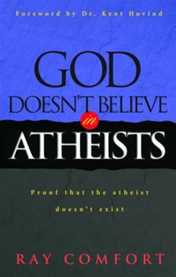 God Doesn't Believe in Atheists - eBook  -     By: Ray Comfort