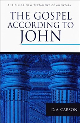 The Gospel According to John: Pillar New Testament Commentary [PNTC]  -     By: D.A. Carson