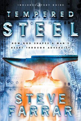 Tempered Steel: How God Shapes a Man's Heart through Adversity - eBook  -     By: Steve Farrar