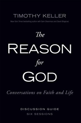 The Reason for God Discussion Guide: Conversations on Faith and Life - eBook  -     By: Timothy Keller
