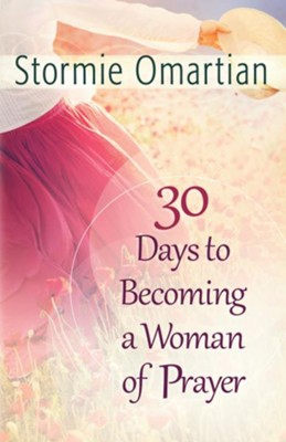 30 Days to Becoming a Woman of Prayer - eBook  -     By: Stormie Omartian