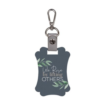 We Rise By Lifting Others Up, KeyChain  -
