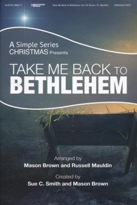 Take Me Back to Bethlehem, Choral Book   -     By: Mason Brown, Russell Mauldin, Sue C. Smith