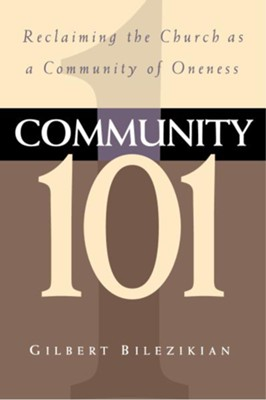 Community 101 - eBook  -     By: Gilbert Bilezikian