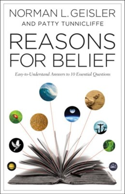 Reasons for Belief: Easy-to-Understand Answers to 10 Essential Questions - eBook  -     By: Norman L. Geisler, Patty Tunnicliffe