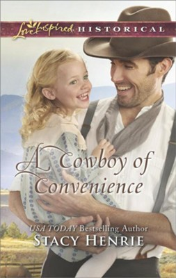 A Cowboy of Convenience  -     By: Stacy Henrie