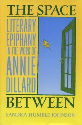 The Space Between: Literary Ephipany in the Work on Annie - eBook  -     By: Sandra Humble Johnson